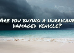 Are You Buying a Hurricane Damaged Vehicle?